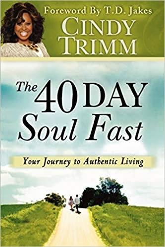 40 DAYS SOUL FAST CINDY TRIMM