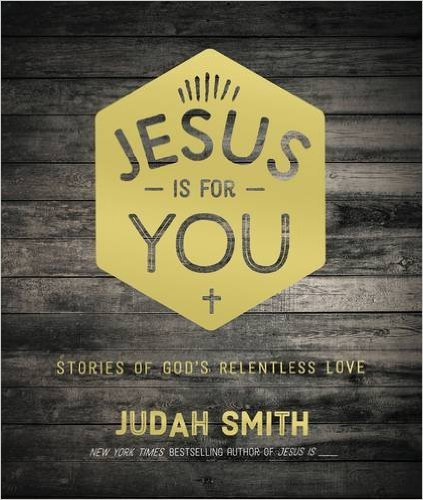 Jesus Is For You Judah Smith Christian Living