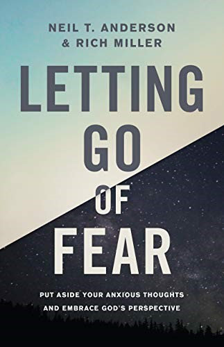 Letting Go of Fear - Neil Anderson (Paperback)