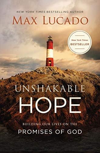 Unshakable Hope - Max Lucado (Hard Cover)