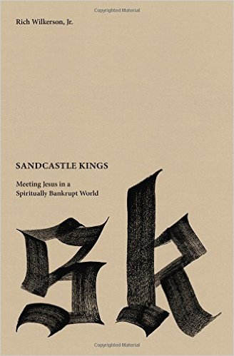 Sandcastle Kings Rich Wilkerson Christian Living