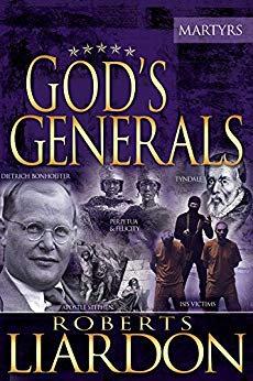GOD'S GENERALS MARTYRS ROBERTS LIARDON BIOGRAPHY