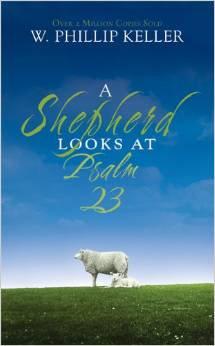 Shepherd Looks at Psalm Philip Keller Chis Living