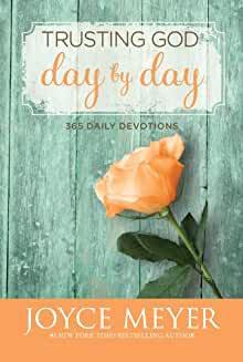 TRUSTING GOD DAY BY DAY: 365 DAILY DEVOTIONS - JOYCE MEYER