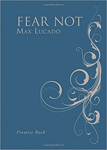 FEAR NOT MAX LUCADO