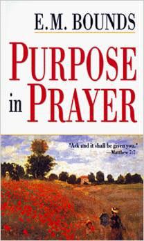 Purpose in Prayer E M Bounds