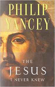 Jesus I Never Knew Philip Yancey Author
