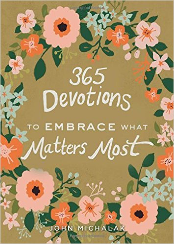 365 Devotions To Embrace What Matters Most HC