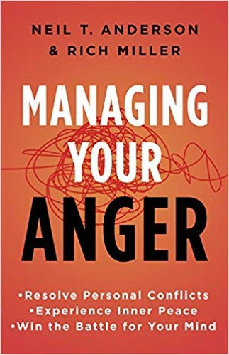 MANAGING YOUR ANGER - NEIL ANDERSON