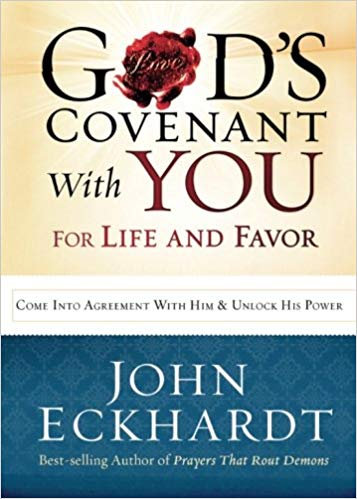 God's Covenant With You John Eckhardt Christian Living