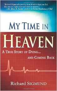 My Time in Heaven Richard Sigmund Biography