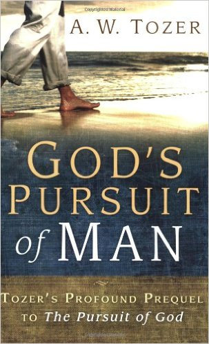 GOD'S PURSUIT OF MAN AW TOZER AUTHOR