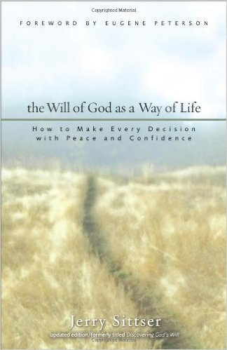 Will Of God As A Way Of Life Jerry Sittser