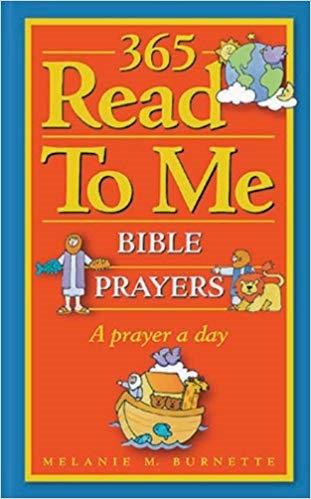 365 READ TO ME PRAYERS FOR CHILDREN - MELANIE BURNETTE (HC, AGE 2-7, 870)