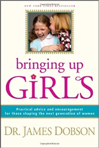 Bringing Up Girls - James Dobson