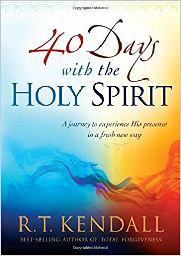 40 Days With The Holy Spirit RT Kendall Devotion