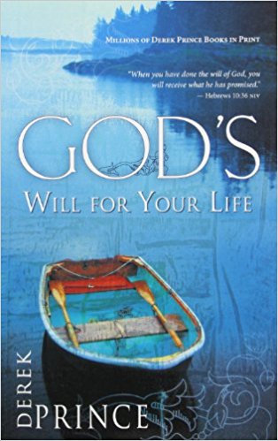 Gods Will for your life Derek Prince