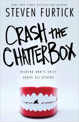 Crash the Chatterbox Steven Furtick Christian Living