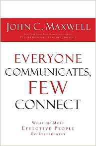 Everyone Communicates Few Connect John Maxwell