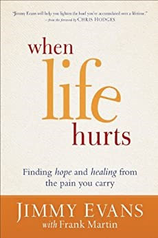 When Life Hurts - Jimmy Evans (Paperback)