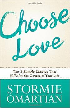Choose Love Stormie Omartian Author
