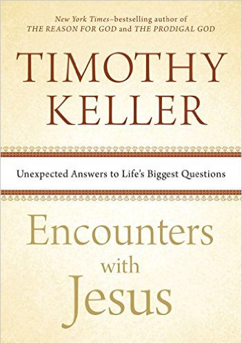 Encounters with Jesus Timothy Keller Author