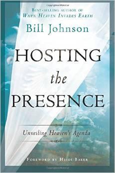 Hosting the Presence Bill Johnson Author