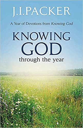 Knowing God Through The Year - J.I. Packer (Paperback)