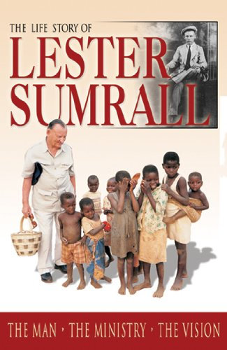 Life Story of Lester Sumrall Biography