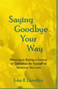 Front cover of Saying Goodbye Your Way by John F. Llewellyn