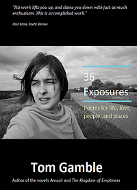 36 Exposures, poetry, Tom Gamble writer and author