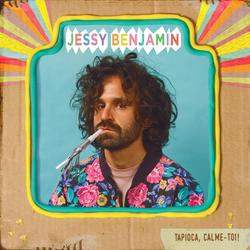 Jessy Benjamin - Tapioca, calme-toi