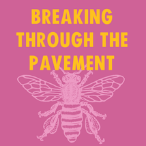 BREAKING THROUGH THE PAVEMENT SQUARE.png