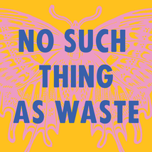 no such thing as waste SQUARE.png