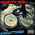 Choclattjared NAUGHTY GIRL