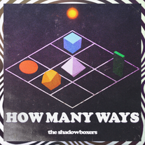 How Many Ways :: The Shadowboxers