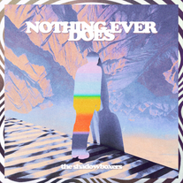 Nothing Ever Does :: The Shadowboxers