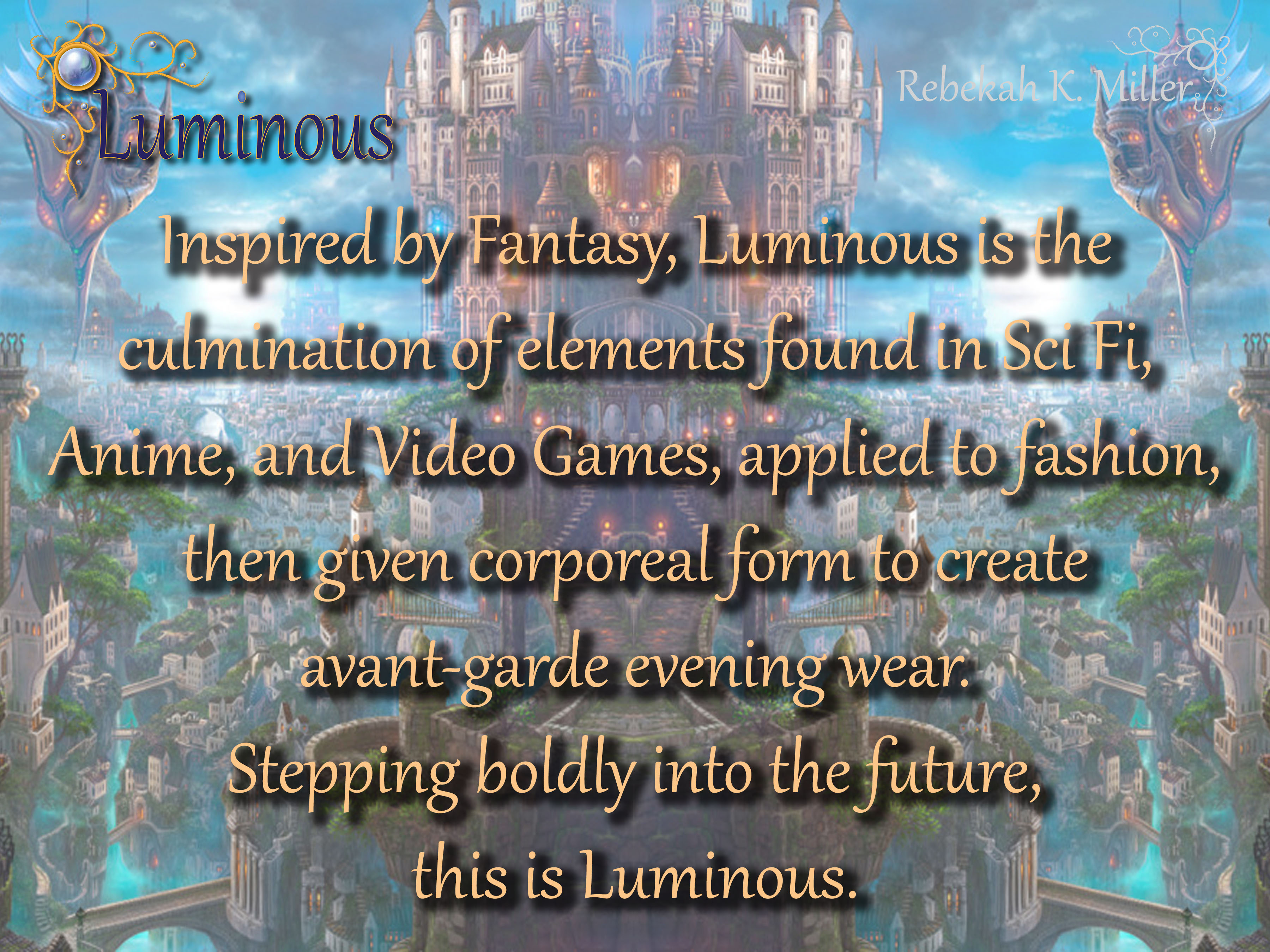 Luminous Artist Statment