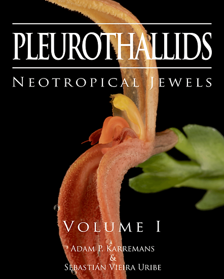 Pleurothallids - Neotropical Jewels Volume 1