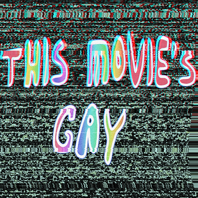 This Movie's Gay COVER TV MERGED.png