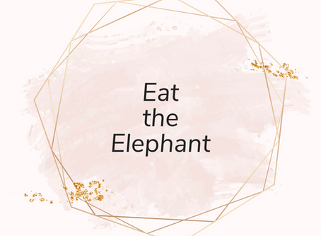 Eat the Elephant: 5 Tips to Keep You Outta Overwhelm & Stress Eating