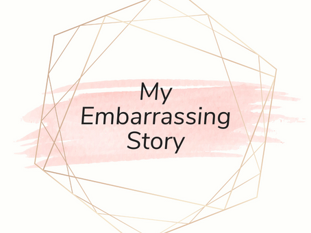 The Most Embarrassing Story