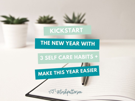 Kickstart the New Year with 3 Self-Care Habits + Make THIS YEAR Easier