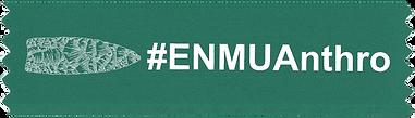 #ENMUAnthro