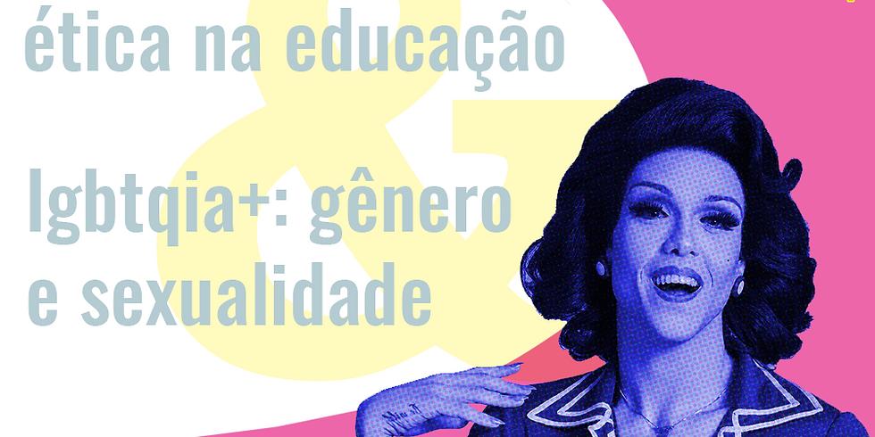 Ética na Educação & LGBTQIA+: gênero e sexualidade | Online | Troika Special Event