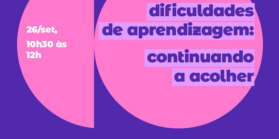 Dificuldades de Aprendizagem: Continuando a acolher