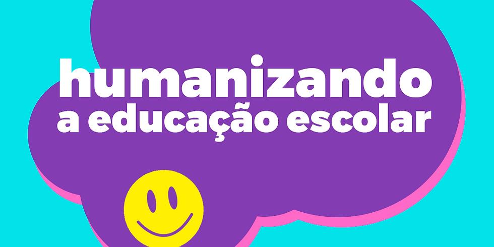 Humanizando a educação escolar