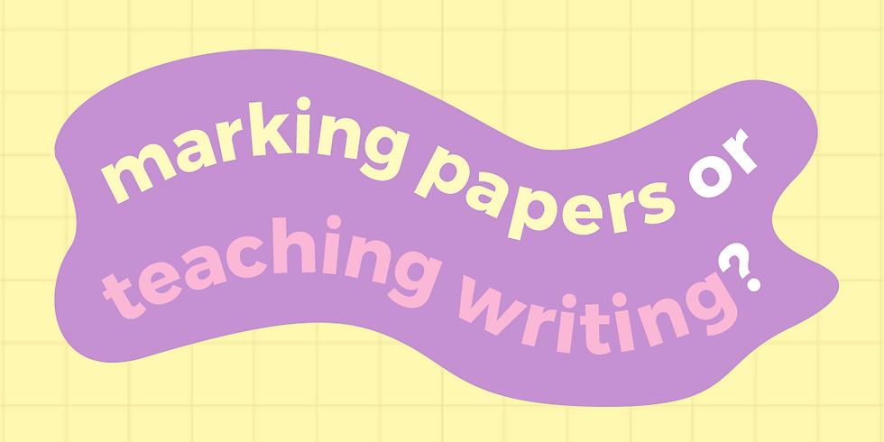 Marking papers or teaching writing?