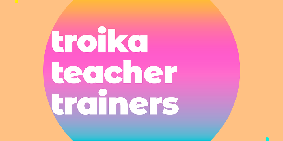 Troika Teacher Trainers | Online |    (1)