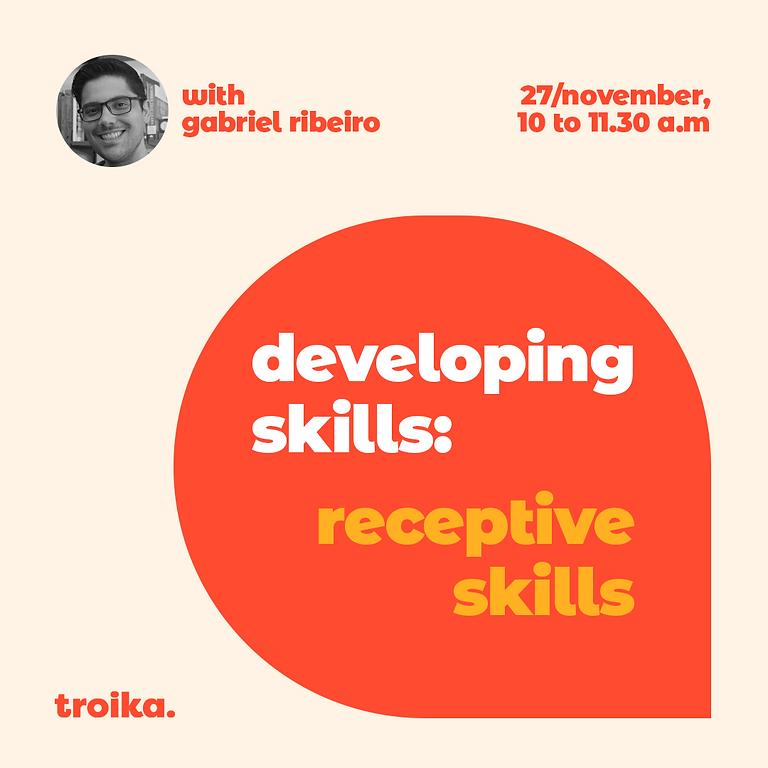 Developing skills: receptive skills